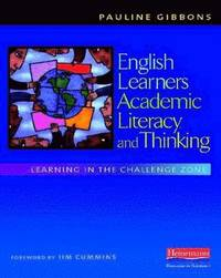 English Learners, Academic Literacy, and Thinking: Learning in the Challenge Zone (h�ftad)