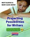 Projecting Possibilities for Writers: The How, What & Why of Designing Units of Study, K-5