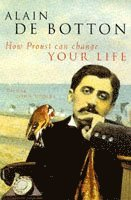 How Proust Can Change Your Life (h�ftad)