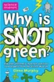 Why is Snot Green? (h�ftad)