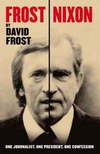 David Frost, Sue Swaffield m fl - 9780330457699_frostnixon