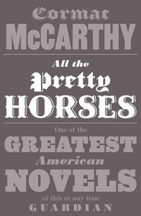 All the Pretty Horses (h�ftad)