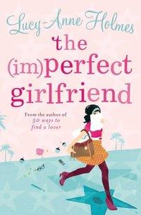 (Im)Perfect Girlfriend (h�ftad)