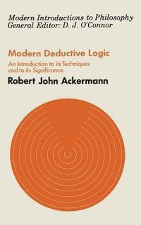 Modern Deductive Logic: An Introduction to Its Techniques and Significance (h�ftad)
