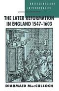 Later Reformation in England, 1547-1603