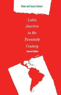 Latin America in the Twentieth Century (inbunden)