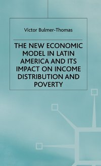 The New Economic Model in Latin America and Its Impact on Income Distribution and Poverty (h�ftad)