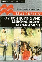 Mastering Fashion Buying and Merchandising Management (inbunden)