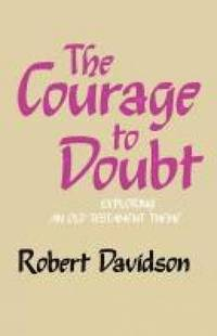 The Courage to Doubt (inbunden)