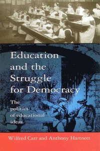 Education and the Struggle for Democracy (h�ftad)