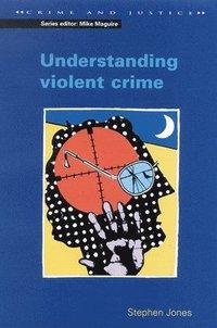 Understanding Violent Crime (inbunden)