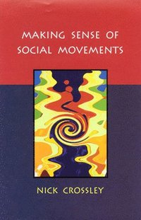 Making Sense of Social Movements (h�ftad)