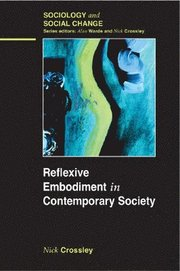 Reflexive Embodiment in Contemporary Society (h�ftad)