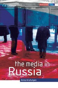 The Media in Russia (inbunden)