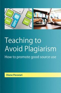 Teaching to Avoid Plagiarism (h�ftad)