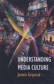 Understanding Media Culture (h�ftad)