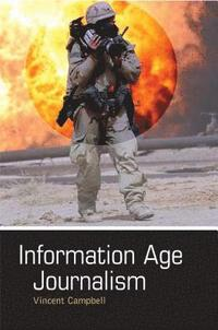 Information Age Journalism (inbunden)