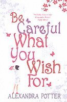 Be Careful What You Wish for (h�ftad)