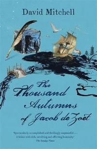 The Thousand Autumns of Jacob De Zoet (h�ftad)