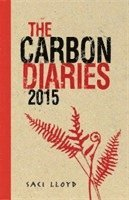 The Carbon Diaries 2015: 1 (h�ftad)