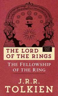The Fellowship of the Ring: The Lord of the Rings--Part One (h�ftad)