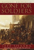 Gone for Soldiers: A Novel of the Mexican War (h�ftad)