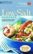 The American Heart Association Low-Salt Cookbook: A Complete Guide to Reducing Sodium and Fat in Your Diet (AHA, American Heart Association Low-Salt C