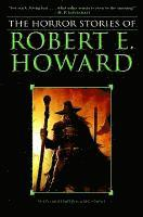 The Horror Stories of Robert E. Howard (h�ftad)