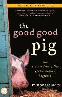 The Good Good Pig: The Extraordinary Life of Christopher Hogwood (h�ftad)
