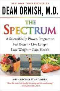 The Spectrum: A Scientifically Proven Program to Feel Better, Live Longer, Lose Weight, and Gain Health [With DVD] (inbunden)