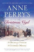 Anne Perry's Christmas Vigil: Two Victorian Holiday Mysteries (h�ftad)