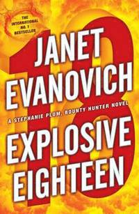 Explosive Eighteen: A Stephanie Plum Novel (h�ftad)