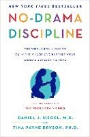 No-Drama Discipline: The Whole-Brain Way to Calm the Chaos and Nurture Your Child's Developing Mind (inbunden)