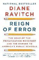 Reign of Error: The Hoax of the Privatization Movement and the Danger to America's Public Schools (h�ftad)