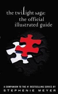 The Twilight Saga: The Official Illustrated Guide (inbunden)