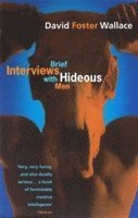Brief Interviews with Hideous Men (h�ftad)