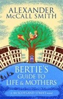 Bertie's Guide to Life and Mothers (h�ftad)