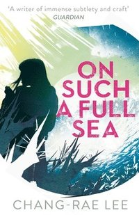 On Such a Full Sea (h�ftad)