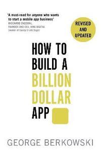 How to Build a Billion Dollar App (h�ftad)
