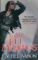 The Revenge of Eli Monpress (h�ftad)