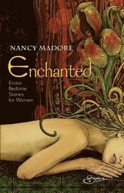 Enchanted: Erotic Bedtime Stories for Women (h�ftad)