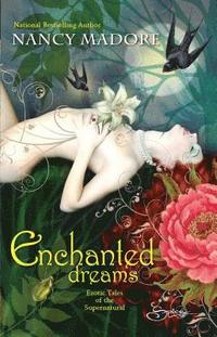 Enchanted Dreams: Erotic Tales of the Superna (h�ftad)