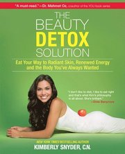 The Beauty Detox Solution: Eat Your Way to Radiant Skin, Renewed Energy and the Body You've Always Wanted (h�ftad)