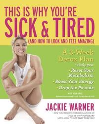 This Is Why You're Sick and Tired: (And How to Look and Feel Amazing) (h�ftad)
