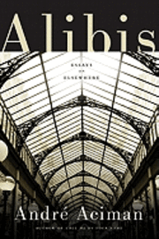 Alibis: Essays on Elsewhere (inbunden)