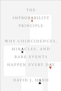 The Improbability Principle: Why Coincidences, Miracles, and Rare Events Happen Every Day (inbunden)