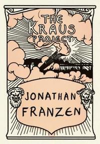 The Kraus Project: Essays by Karl Kraus (h�ftad)