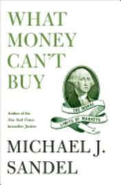 What Money Can't Buy: The Moral Limits of Markets (inbunden)