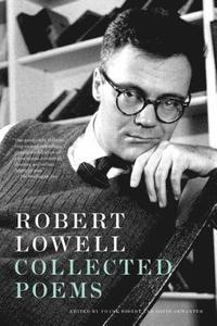 Robert Lowell Collected Poems (h�ftad)