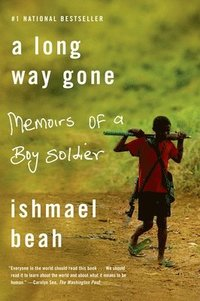 A Long Way Gone: Memoirs of a Boy Soldier (h�ftad)